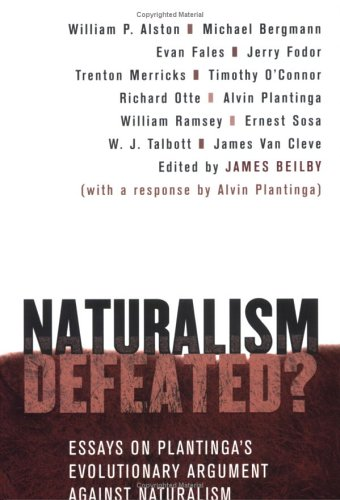Naturalism Defeated?: Essays on Plantinga's Evolutionary Argument Against Naturalism 9780801487637