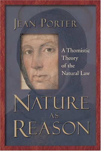 Nature as Reason: A Thomistic Theory of the Natural Law 9780802849069