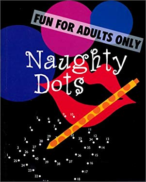 Naughty Dots: Fun for Adults Only 9780806988573