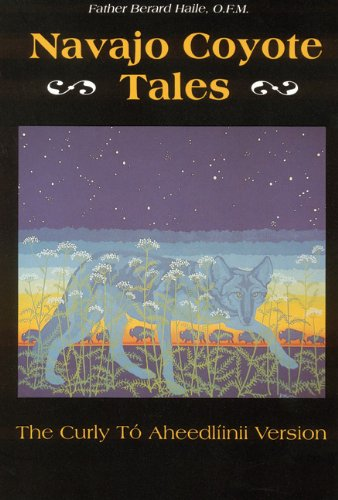 Navajo Coyote Tales: The Curly to Aheedliinii Version 9780803272224