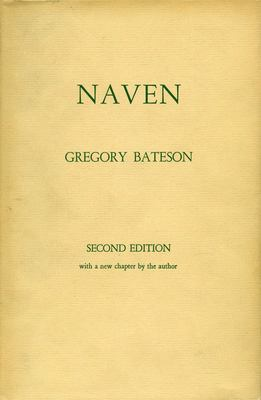 Naven: A Survey of the Problems Suggested by a Composite Picture of the Culture of a New Guinea Tribe Drawn from Three Points 9780804705202