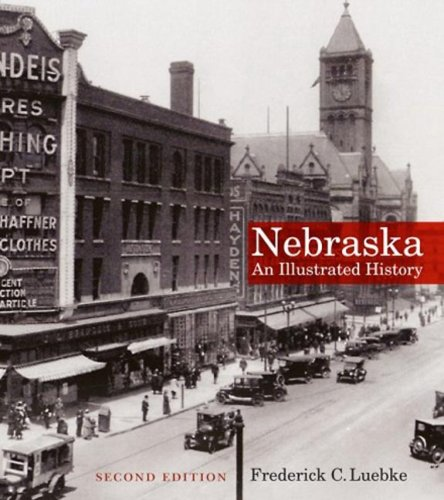 Nebraska: An Illustrated History 9780803280427