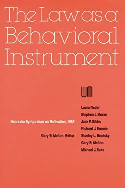 Nebraska Symposium on Motivation, 1985, Volume 33: The Law as a Behavioral Instrument