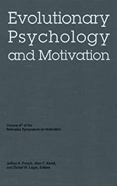 Nebraska Symposium on Motivation, 2000, Volume 47: Evolutionary Psychology and Motivation 9780803229266