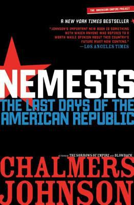 Nemesis: The Last Days of the American Republic 9780805087284