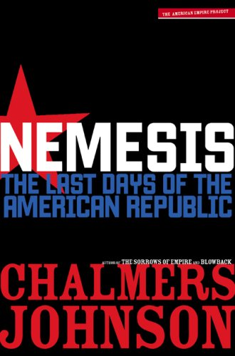 Nemesis: The Last Days of the American Republic 9780805079111