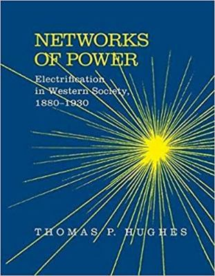 Networks of Power: Electrification in Western Society, 1880-1930 9780801846144