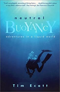 Neutral Buoyancy: Adventures in a Liquid World 9780802139078