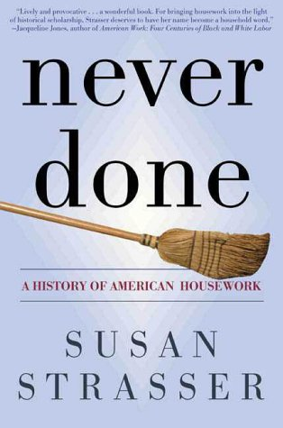 Never Done: A History of American Housework 9780805067743