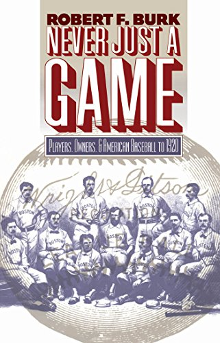 Never Just a Game: Players, Owners, and American Baseball to 1920 9780807849613