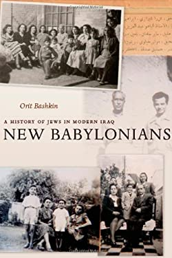 New Babylonians: A History of Jews in Modern Iraq 9780804778756