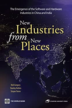 New Industries from New Places: The Emergence of the Software and Hardware Industries in China and India 9780804762816