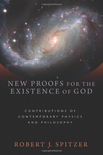 New Proofs for the Existence of God: Contributions of Contemporary Physics and Philosophy 9780802863836