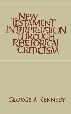 New Testament Interpretation Through Rhetorical Criticism 9780807816011