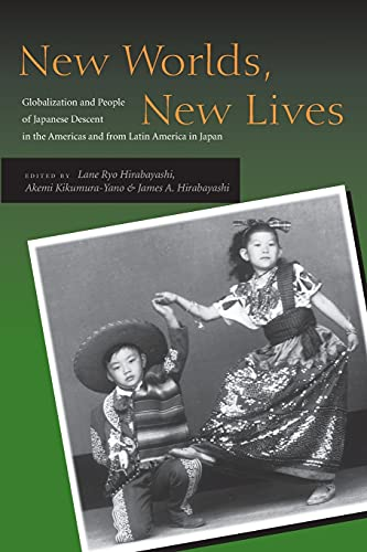 New Worlds, New Lives: Globalization and People of Japanese Descent in the Americas Andfrom Latin America in Japen 9780804744621