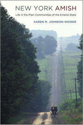New York Amish: Life in the Plain Communities of the Empire State 9780801445187