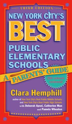 New York City's Best Public Elementary Schools: A Parents' Guide 9780807746134
