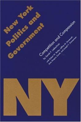 New York Politics and Government: Competition and Compassion 9780803229259