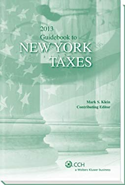 New York Taxes, Guidebook to (2013) (State Tax Guidebooks) 9780808031901