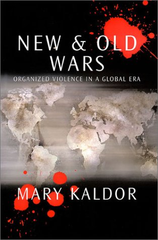 mary kaldor new wars thesis The following will briefly discuss three major characteristics of the new wars thesis and will argue that a differentiation between old and mary kaldor argues.