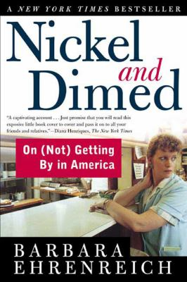 Nickel and Dimed: On (Not) Getting by in America 9780805063899