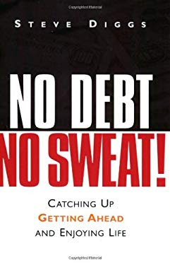 No Debt, No Sweat!: Catching Up, Getting Ahead, and Enjoying Life 9780805427448