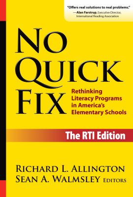 No Quick Fix: Rethinking Literacy Programs in America's Elementary Schools 9780807748442