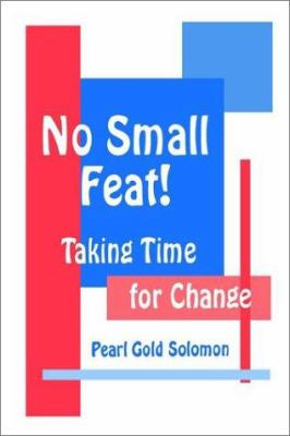 No Small Feat!: Taking Time for Change 9780803962828