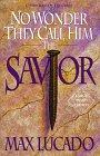 No Wonder They Call Him the Savior 9780802725790