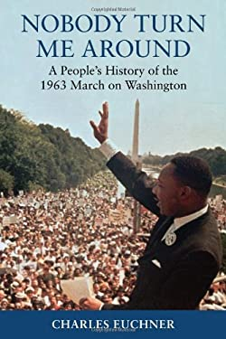 Nobody Turn Me Around: A People's History of the 1963 March on Washington 9780807000595