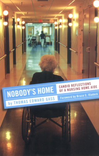 Nobody's Home: Candid Reflections of a Nursing Home Aide 9780801472619