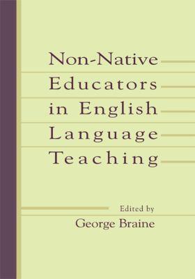 Non-Native Educators in English Language Teaching 9780805832051