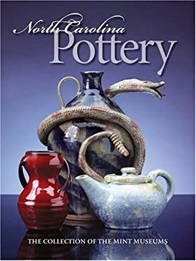 North Carolina Pottery: The Collection of the Mint Museums 9780807855744