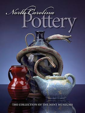North Carolina Pottery: The Collection of the Mint Museums 9780807829080