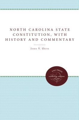 The North Carolina State Constitution, with History and Commentary 9780807845516