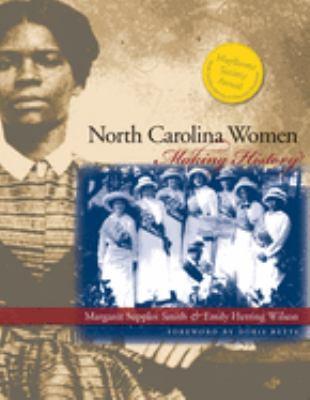 North Carolina Women: Making History 9780807824634