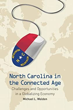 North Carolina in the Connected Age: Challenges and Opportunities in a Globalizing Economy 9780807832219