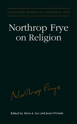 Northrop Frye on Religion 9780802079206