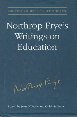 Northrop Fryes Writings on Edu 9780802048271