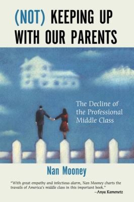 Not Keeping Up with Our Parents: The Decline of the Professional Middle Class 9780807011393
