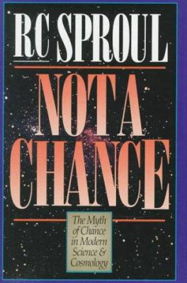 Not a Chance: The Myth of Chance in Modern Science and Cosmology 9780801083860