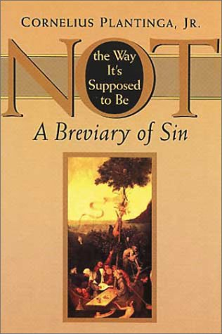Not the Way It's Supposed to Be: A Breviary of Sin 9780802842183