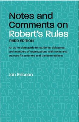 Notes and Comments on Robert's Rules [With Chart of Parliamentary Motions] 9780809326051