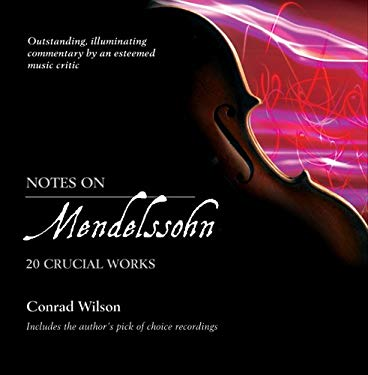 Notes on Mendelssohn: 20 Crucial Works 9780802829955