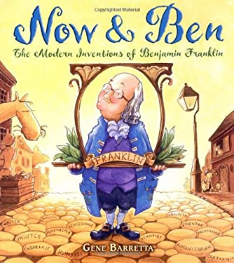 Now & Ben: The Modern Inventions of Benjamin Franklin 9780805079173