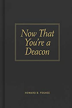 Now That You're a Deacon 9780805435061