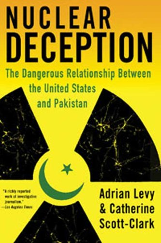 Nuclear Deception: The Dangerous Relationship Between the United States and Pakistan 9780802716842
