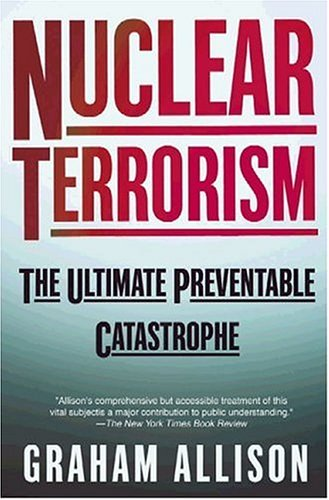 Nuclear Terrorism: The Ultimate Preventable Catastrophe 9780805078527
