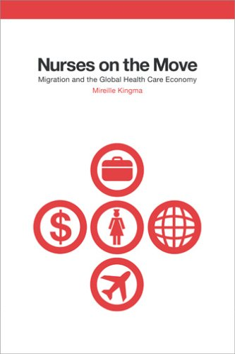 Nurses on the Move: Migration and the Global Health Care Economy 9780801472596