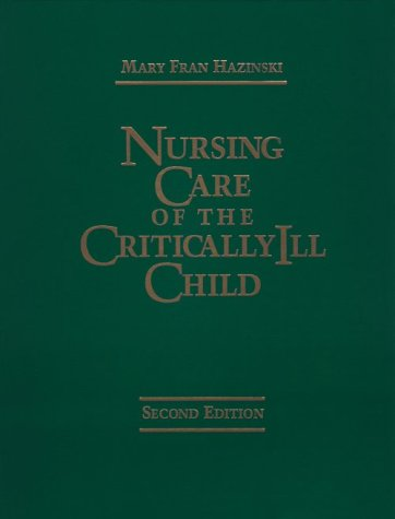Nursing Care of the Critically Ill Child 9780801653124
